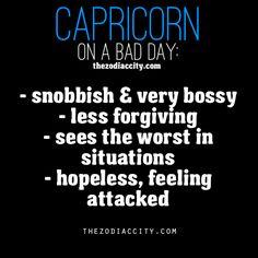 Zodiac Capricorn on a bad day.