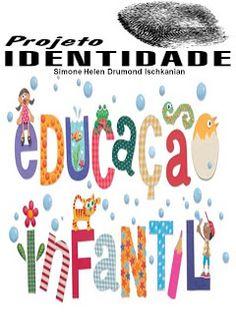 O PROJETO TAMBÉM DEVE SER TRABALHADO COM O BERÇÁRIOE EDUCAÇÃO INCLUSIVA ...