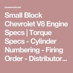 Small Block Chevrolet V8 Engine Specs | Torque Specs - Cylinder Numbering - Firing Order - Distributor Rotation - SB Chevy 267 305 327 350 400 Cid Chevy 350 Engine, Ls Engine, Chevy Tahoe Z71, Chevy Motors, Corvette Summer, Chevrolet Suburban, Engine Rebuild, Specs, Engineering