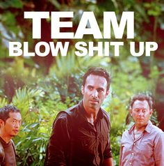 Miles, Richard, Ben= Team Blow Shit Up, LOST