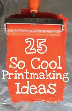 Lots of really cool printmaking ideas