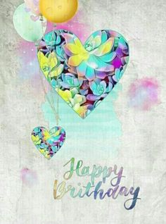 Happy Birthday Floral Hearts and Balloons Multi colored Feminine Happy Birthday Wallpaper, Happy Birthday Beautiful, Happy Birthday Girls, Happy Birthday Pictures, Happy Birthday Wishes Cards, Birthday Posts, Birthday Quotes, Birthdays, Quotes Quotes