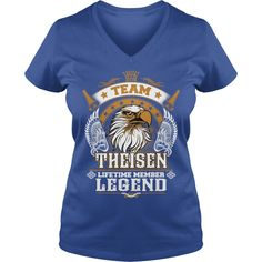 THEISEN TEAM LEGEND, THEISEN TSHIRT #gift #ideas #Popular #Everything #Videos #Shop #Animals #pets #Architecture #Art #Cars #motorcycles #Celebrities #DIY #crafts #Design #Education #Entertainment #Food #drink #Gardening #Geek #Hair #beauty #Health #fitness #History #Holidays #events #Home decor #Humor #Illustrations #posters #Kids #parenting #Men #Outdoors #Photography #Products #Quotes #Science #nature #Sports #Tattoos #Technology #Travel #Weddings #Women