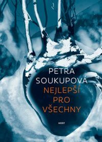 Nejlepší pro všechny by Petra Soukupová - Books Search Engine Petra, Roman, Books, Audio, Film, Movie, Libros, Films, Film Stock