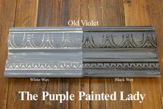 The Purple Painted Lady - Two coats of Old Violet Chalk Paint® by Annie Sloan. Then- ONE coat of Clear wax over the ENTIRE board. ONE coat of White Wax on the left and ONE coat of Black Wax on the right.