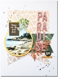 Paradise Layout by Neftali Zambrano *see the sketch on the sidebar* Supplies: Wild Heart Paper Pad by Crate Paper . Vacation Scrapbook, 12x12 Scrapbook, Scrapbook Journal, Scrapbook Sketches, Scrapbook Page Layouts, Scrapbook Paper Crafts, Filofax, Crate Paper, Sketch Inspiration