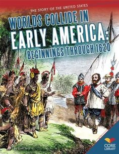 Worlds Collide in Early America: Beginnings Through 1620 (The Story of the United States) by Gail Terp, http://www.amazon.com/dp/1624031714/ref=cm_sw_r_pi_dp_bPDavb0VFMMA1