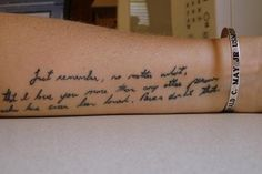 """Her husband was in the military and he always said it was bad luck to get a loved one's name tattooed on them, so in his memory, she got part of his 'if I don't come home' letter tattooed on her. It says, """"Just remember, no matter what, that I love you more than any other person who has ever been loved. Never doubt that."""" - this made me cry"""