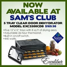 Get your 5-Tray Clear Door Excalibur Dehydrator at SAM'S CLUB! BUY NOW & SAVE!