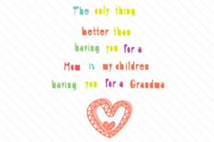 The only thing better than having you for a mom is my children - Creative Fabrica