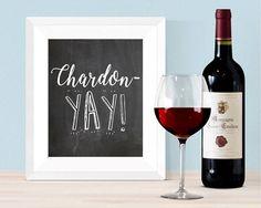 Chardonnay Chardon-Yay Wine Lover 16x20 8x10 Digital Print