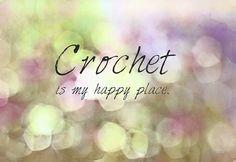 Crochet is my happy place