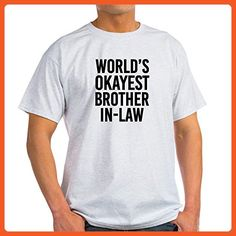 CafePress - World's Okayest Brother In Law Funny - 100% Cotton T-Shirt - Relatives and family shirts (*Partner-Link)