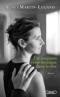 Critiques, citations, extraits de J'ai toujours cette musique dans la tête de Agnès Martin-Lugand. Qu'est-ce qui me pousse vers le dernier roman d'Agnès Martin-Lugand ? ...