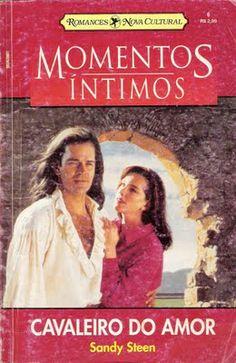 Meus Romances Blog: Cavaleiro Do Amor - Sandy Steen - Momentos Íntimos...