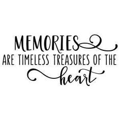 tattoo quotes Silhouette Design Store: Memories Are Timeless Treasures Citation Souvenir, Making Memories Quotes, Quotes About Memories, Family Memories Quotes, Quotes On Childhood, Treasure Quotes, Tattoo Quotes About Life, Quotes About Home, Quotes About Photography