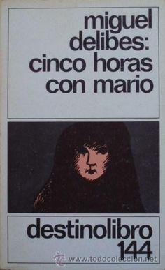Cinco horas con Mario/Miguel Delibes - Destino
