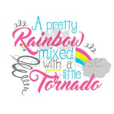 Mothers Day Quotes Discover Pretty Rainbow mixed with A little Tornado SVG svg cut file Girl Shirt Rainbow Baby Rainbow svg Shirt design silhouette cameo cricut Shirt Designs, Vinyl Designs, Vinyl Crafts, Vinyl Projects, Circuit Projects, Free Svg, For Elise, Silhouette Cameo Projects, Silhouette Studio