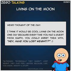 Living on the moon. #ZeroTalking