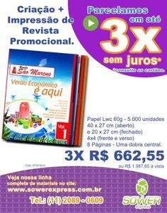 Mais uma dica Sower Express: Revista Promocional a Sower cria e imprime e você paga em até 3X sem juros.  Acesse o site: www.sowerexpress.com.br  Sower Express: Sua agência de publicidade online.
