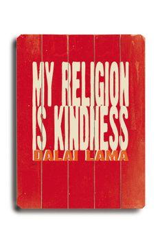 my religion is kindness  The Dalai Lama