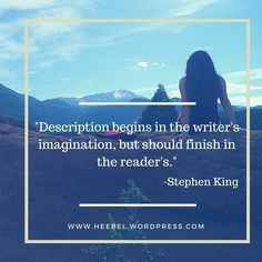 "Read post for 6 tips to write your novel in the vibrant way your brain imagined it. - ""Description begins in the writer's imagination and finishes in the readers. The Way I Feel, What You Think, Your Brain, When Someone, Imagination, Vibrant, Writer, Novels, It Is Finished"