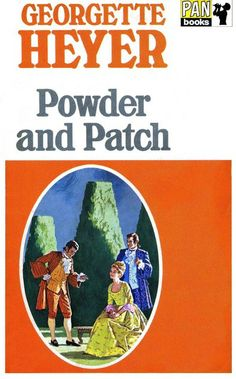 """Powder And Patch by Georgette Heyer """"Good gracious, child, what's amiss?"""" exclaimed Lady Malmerstoke. """"You're as white as my wig!"""" """"Take me home!"""" begged Cleone. """"I am b-betrothed to Sir Deryk and James! Oh, for heaven's sake, take me home!"""""""