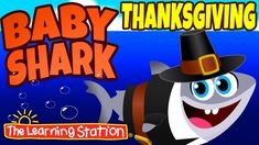 Baby Shark Thanksgiving Song ♫ Thanksgiving Songs for Kids ♫ Kids Songs by The Learning Station