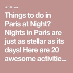Things to do in Paris at Night? Nights in Paris are just as stellar as its days! Here are 20 awesome activities for an unforgettable night out in the City of Light and Love.