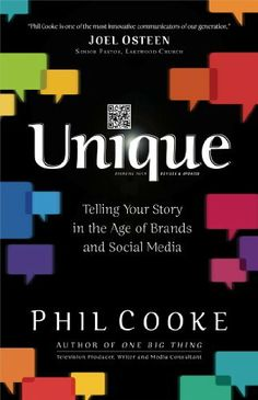 Unique: Telling Your Story in the Age of Brands and Social Media by Phil Cooke, http://www.amazon.com/dp/B009W74E0Y/ref=cm_sw_r_pi_dp_p6Ldtb0D01RYC