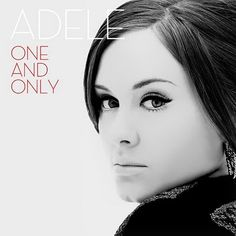 "LOVE Adele  LOVE this song.. ""One and Only"""