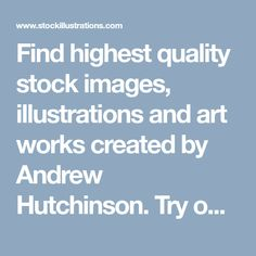 Find highest quality stock images, illustrations and art works created by Andrew Hutchinson. Try our instant calculator to get an quick estimate of price based on your usage.