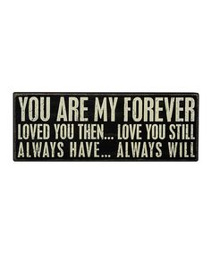 Look what I found on #zulily! 'You Are My Forever' Box Sign #zulilyfinds