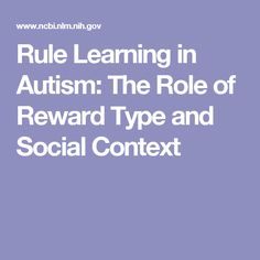 Rule Learning in Autism: The Role of Reward Type and Social Context