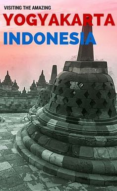 Information and photos about visiting the amazing Yogyakarta, Indonesia including the outstanding temples