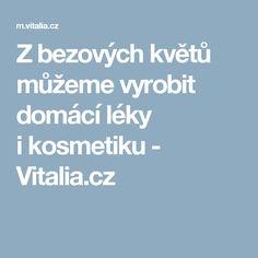 Zbezových květů můžeme vyrobit domácí léky ikosmetiku - Vitalia.cz