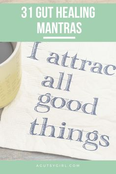 31 Gut Healing Mantras - A Gutsy Girl Girls Bible, Attitude Is Everything, Positive People, Leaky Gut, Adrenal Fatigue, Negative Thoughts, Gut Health, Ibs, For Your Health