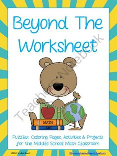 Beyond the Worksheet from Beyond the Worksheet on TeachersNotebook.com (302 pages)  - These activities allow you to have your Middle School Math and Middle School Algebra students practice critical skills in ways that are more engaging than simply giving them a worksheet.
