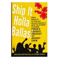 Ship It Holla Ballas! Professional poker players. How a bunch of 19-year-old college dropouts used the Internet to become poker's loudest, craziest and richest crew.    The Ship It crew: Good2cu a.k.a. Andrew Robl, durrr a.k.a. Tom Dwan, OMGClayAiken a.k.a. Phil Galfond and Jonathan Little.
