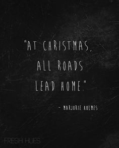 At christmas all roads lead home..
