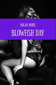 Blowfish Day - Kindle edition by Noire, Nolan. Literature & Fiction Kindle eBooks @ Amazon.com. #books #kindle #kindlebooks #kindleunlimited #erotica #erotic #eros Erotica, Kindle, Literature, Fiction, Ebooks, Amazon, Reading, Day, Creative