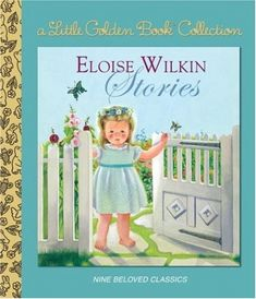 Booktopia has Eloise Wilkin Stories, Little Golden Book Favorites by Golden Books. Buy a discounted Hardcover of Eloise Wilkin Stories online from Australia's leading online bookstore. I Love Books, My Books, Story Books, Read Books, Little Golden Books, Vintage Children's Books, Vintage Kids, Antique Books, Vintage Prints