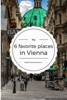 My 6 Favorite Places in Vienna - Earth's Attractions Vienna Bucket List.... Email me at Deb@VacationsByDeb.com or call me at 877-331-5078 to book the trip.