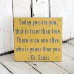 Youer than You - Dr. Seuss - Hand painted and distressed wood sign - 11 1/2 x 12