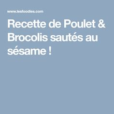 Recette de Poulet & Brocolis sautés au sésame !