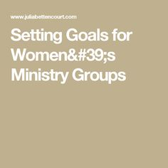 Setting Goals for Women's Ministry Groups