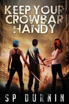 Keep Your Crowbar Handy (Book 1) (The Crowbar Chronicles):Amazon:Kindle Store