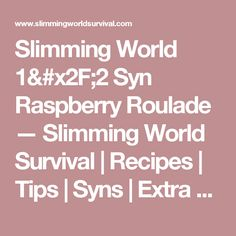 Slimming World Syn Raspberry Roulade — Slimming Survival Raspberry Roulade, Slimming World Survival, Slimming World Desserts, World 1, Tray Bakes, Food Hacks, Mousse, Sweet Treats, Cooking Recipes