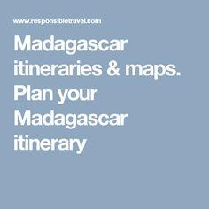 Madagascar itineraries & maps. Plan your Madagascar itinerary