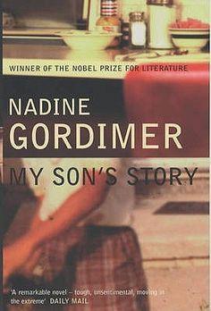 My Son's Story, by Nadine Gordimer. Nobel Prize in Literature 1991.